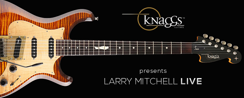 Knaggs presents Larry Mitchell Live