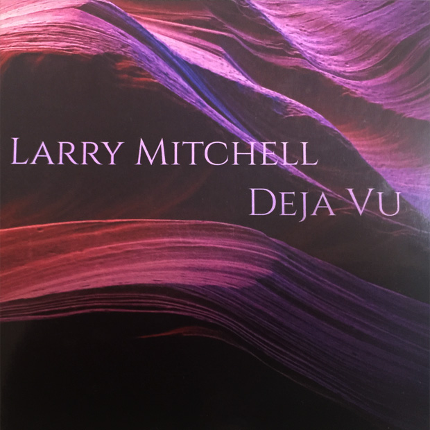 Larry-Mitchell-Deja-Vu